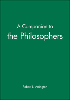 Companion to the Philosophers by Robert L. Arrington