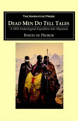 Dead Men Do Tell Tales by De Prorok, Byron Khun