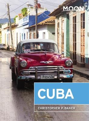 Moon Cuba (Seventh Edition) by Christopher Baker