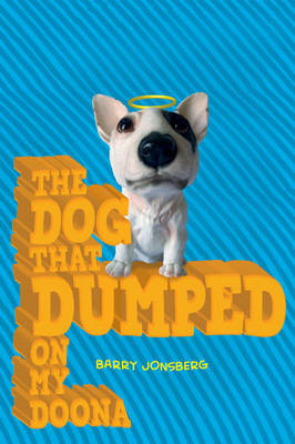 Dog that Dumped on my Doona by Barry Jonsberg