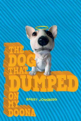 Dog that Dumped on my Doona by Barry Jonsberg