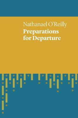 Preparations for Departure by Nathanael O'Reilly
