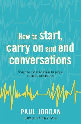 How to start, carry on and end conversations by Paul Jordan