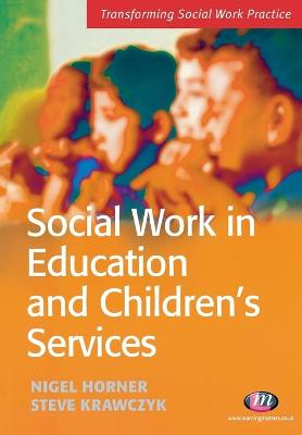 Social Work in Education and Children's Services by Steve Krawczyk