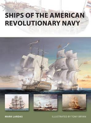 Ships of the American Revolutionary Navy by Mark Lardas