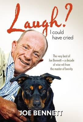 Laugh? I Could Have Cried by Joe Bennett