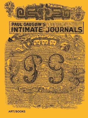 Paul Gauguin's Intimate Journals by Paul Gauguin