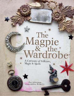 The Magpie and the Wardrobe by Sam McKechnie