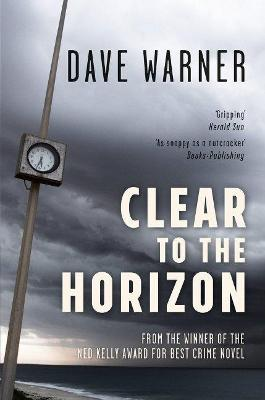 Clear to the Horizon by Dave Warner
