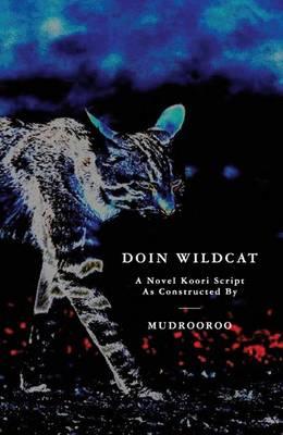 Doin Wildcat by Mudrooroo