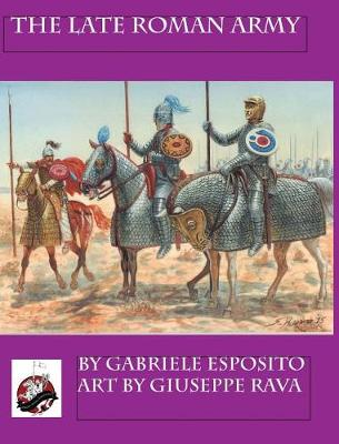 The Late Roman Army by Gabriele Esposito