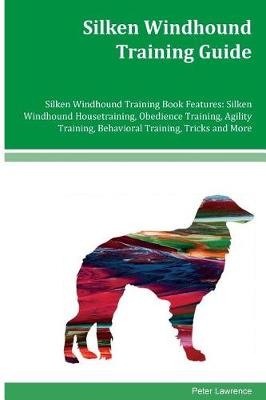 Silken Windhound Training Guide Silken Windhound Training Book Features by Peter Lawrence