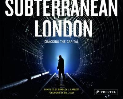 Subterranean London by Bradley L. Garrett