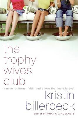 Trophy Wives Club by Kristin Billerbeck