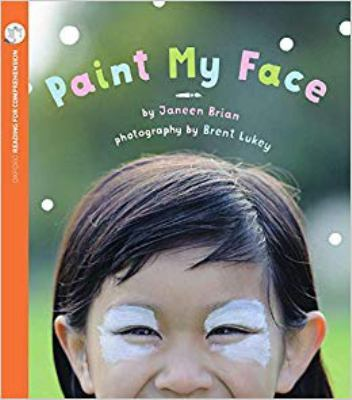 Paint my Face (Pack of 6 with Comprehension Card): Oxford Level 3 by Janeen Brian