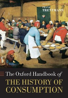 Oxford Handbook of the History of Consumption book