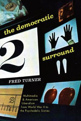 Democratic Surround by Fred Turner