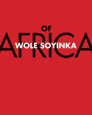 Of Africa by Wole Soyinda