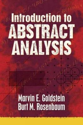 Introduction to Abstract Analysis by Marvin Goldstein