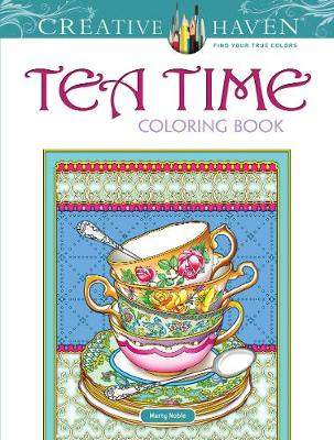Creative Haven Teatime Coloring Book by Marty Noble