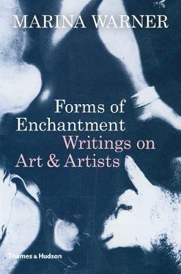 Forms of Enchantment by Marina Warner