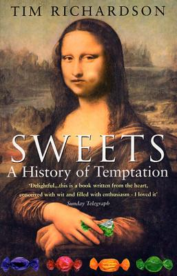Sweets: A History Of Temptation book