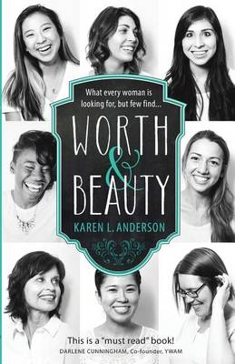 Worth & Beauty by Karen L Anderson