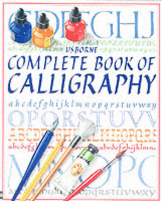 The Complete Book of Calligraphy: Combined Volume by Anna Rowley
