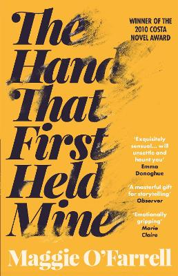 Hand That First Held Mine: Costa Novel Award Winner 2010 by Maggie O'Farrell