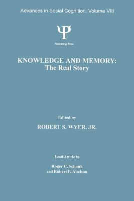 Knowledge and Memory: The Real Story by Robert S. Wyer