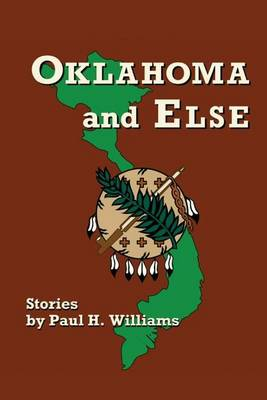 Oklahoma and Else by Paul H Williams