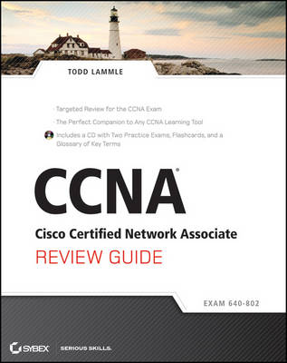 CCNA Cisco Certified Network Associate Review Guide: Exam 640-802 Includes CD by Todd Lammle