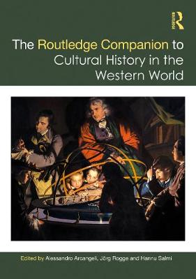 The Routledge Companion to Cultural History in the Western World by Alessandro Arcangeli