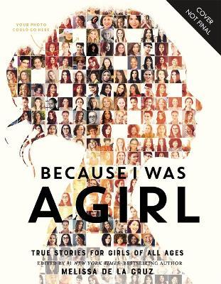 Because I Was a Girl by Melissa de la Cruz