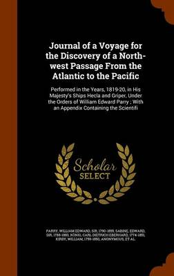 Journal of a Voyage for the Discovery of a North-West Passage from the Atlantic to the Pacific by Eberhard Konig