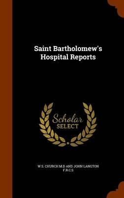 Saint Bartholomew's Hospital Reports by S. D. Church