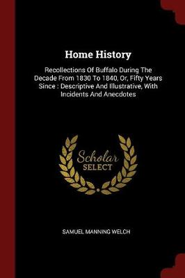 Home History by Samuel Manning Welch
