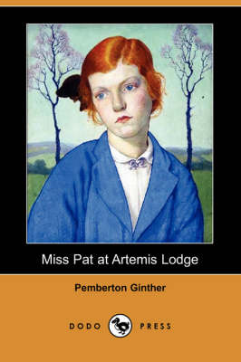 Miss Pat at Artemis Lodge (Dodo Press) book