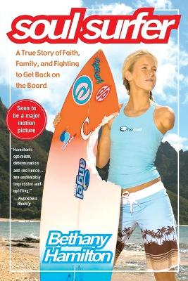 Soul Surfer: A True Story of Faith, Family, and Fighting to Get Back on the Board book