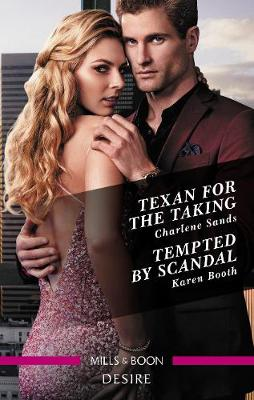 Texan for the Taking/Tempted by Scandal by Karen Booth