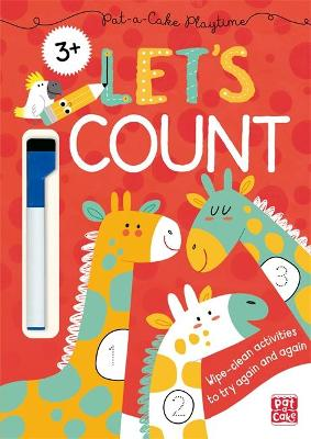 Pat-a-Cake Playtime: Let's Count!: Wipe-clean book with pen by Pat-a-Cake