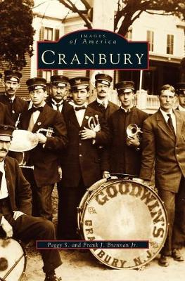 Cranbury by Peggy S Brennan