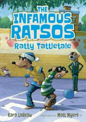 The Infamous Ratsos: Ratty Tattletale by Kara LaReau