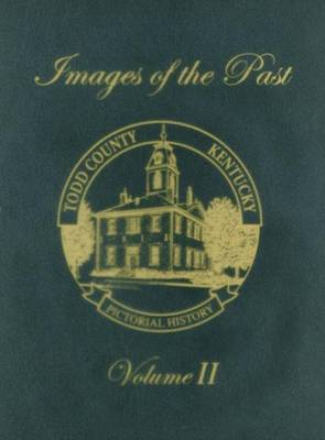 Todd County, Kentucky Pictorial History, Volume 2 by Turner Publishing
