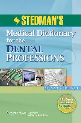 Stedman's Medical Dictionary for the Dental Professions by Stedman