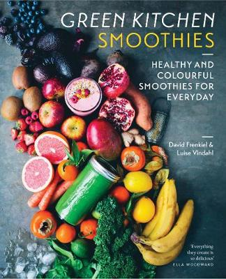 Green Kitchen Smoothies by David Frenkiel
