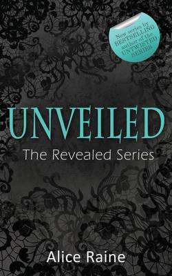 Unveiled by Alice Raine