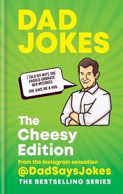 Dad Jokes: The Cheesy Edition: The perfect gift from the Instagram sensation @DadSaysJokes by Dad Says Jokes
