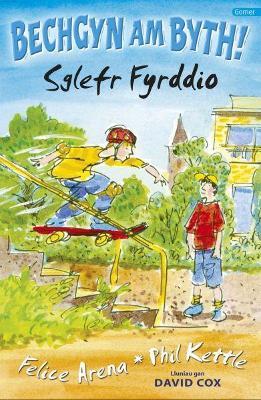 Cyfres Bechgyn am Byth!: Sglefr Fyrddio by Felice Arena