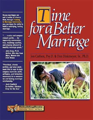 Time for a Better Marriage by Jon Carlson